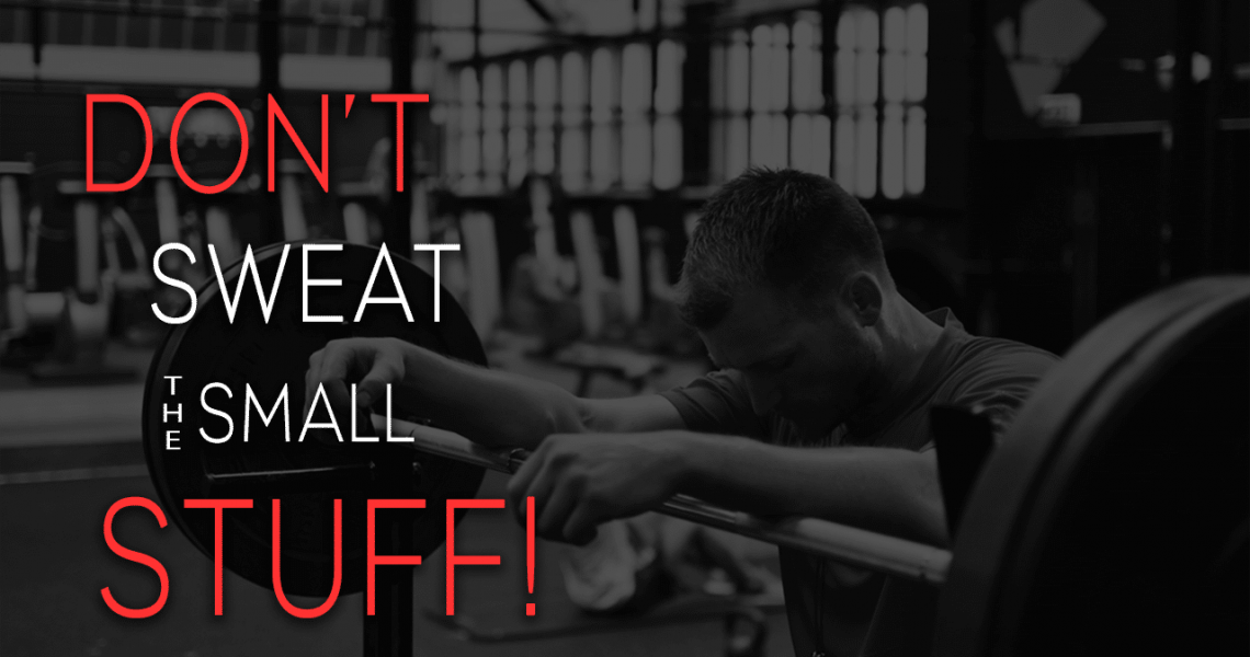 dont-sweat-the-small-stuff-fitness-blog-raising-the-bar