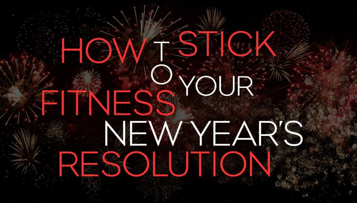 how to stick top your fitness new years resolution blog post cover with fireworks in the background